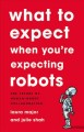 What to expect when you're expecting robots : the future of human-robot collaboration