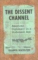 The dissent channel : an American diplomat in a dishonest age