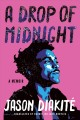 A drop of midnight : a memoir