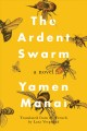 The ardent swarm : a novel