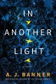 IN ANOTHER LIGHT : a novel.