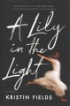 A lily in the light : a novel