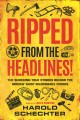 Ripped from the headlines! : the shocking true stories behind the movies