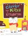 Clover Kitty goes to kittygarten