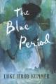 The blue period : a novel