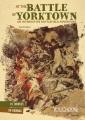 At the Battle of Yorktown : an interactive battlefield adventure