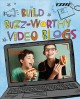 Build buzz-worthy video blogs