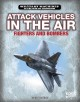 Attack vehicles in the air : fighters and bombers