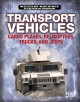 Transport vehicles : cargo planes, helicopters, trucks, and jeeps