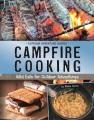 Campfire cooking : wild eats for outdoor adventures