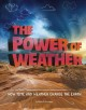 The power of weather : how time and weather change the earth