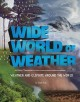 Wide world of weather : weather and climate around the world