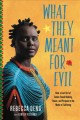 What they meant for evil : how a lost girl of Sudan found healing, peace, and purpose in the midst of suffering