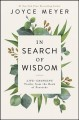 In search of wisdom : life-changing truths in the Book of Proverbs