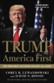 Trump : America first : the president succeeds against all odds