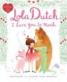 Lola Dutch : I love you so much