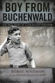Boy from Buchenwald : the true story of a holocaust survivor