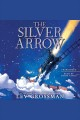 The Silver Arrow [downloadable audiobook]
