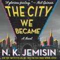 The city we became : a novel