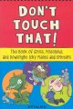 Don't touch that! : the book of gross, poisonous, and downright icky plants and critters