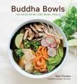 Buddha bowls : 100 nourishing one-bowl meals