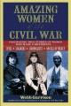 Amazing women of the Civil War