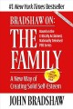 Bradshaw on the family : a new way of creating solid self-esteem