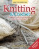 Knitting & crochet : a beginner's step-by-step guide to methods and techniques