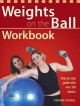 Weights on the ball workbook : step-by-step guide with over 350 photos