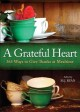 A grateful heart : 365 ways to give thanks at mealtime