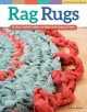 Rag rugs : 16 easy crochet projects to make with strips of fabric