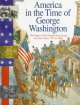 America in the time of George Washington : 1747 to 1803