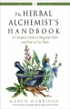The herbal Alchemist's handbook : a complete guide to magickal herbs and how to use them
