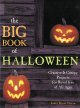 The big book of Halloween : creative & creepy projects for revellers of all ages
