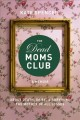 The dead moms club : a memoir about death, grief, and surviving the mother of all losses
