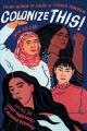 Colonize this! : young women of color on today's feminism