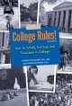 College rules! : how to study, survive, and succeed in college