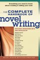 The complete handbook of novel writing : everything you need to know about creating & selling your work