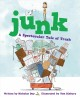 Junk : a spectacular tale of trash