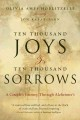 Ten thousand joys & ten thousand sorrows : a couple's journey through Alzheimer's