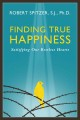 Finding true happiness : satisfying our restless hearts