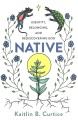 Native : identity, belonging, and rediscovering God