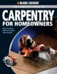 The complete guide to carpentry for homeowners : basic carpentry skills & everyday home repairs