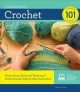 Crochet 101 : a workshop in a book : look, learn & create