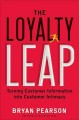 The loyalty leap : turning customer information into customer intimacy