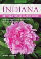 Indiana getting started garden guide : grow the best flowers, shrubs, trees, vines & groundcovers