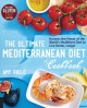 The ultimate Mediterranean diet cookbook : harness the power of the world's healthiest diet to live better, longer