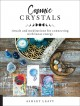 Cosmic crystals : rituals and meditations for connecting with lunar energy