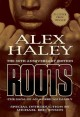 Roots : the saga of an American family : the 30th anniversary edition