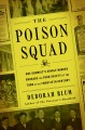 The poison squad : one chemist's single-minded crusade for food safety at the turn of the twentieth century